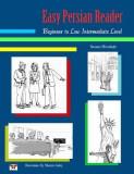 Easy Persian Reader: Beginner to Low Intermediate Level: (Farsi-English Bi-Lingual Edition)
