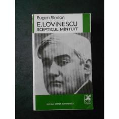 EUGEN SIMION - E. LOVINESCU. SCEPTICUL MANTUIT (contine sublinieri)