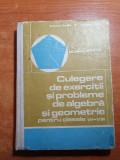 Culegere de exercitii si probleme de algebra si geometrie-clasele a 6 -8-a -1971