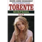 Torente, volumul III, Surpriza - Marie Anne Desmarest