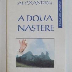 A DOUA NASTERE de ALEXANDRU , 2000