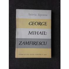 GEORGE MIHAIL-ZAMFIRESCU - VALERIU RIPEANU