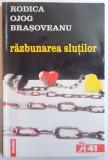 RAZBUNAREA SLUTILOR de RODICA OJOG BRASOVEANU , 2001