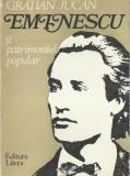 AS* - GRATIAN JUCAN - EMINESCU SI PATRIMONIUL POPULAR