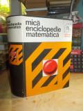 MICA ENCICLOPEDIE MATEMATICA_TRADUCERE DIN LIMBA GERMANA , 1980 (STARE F. BUNA)