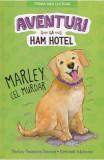 Aventuri la Ham Hotel. Marley cel murdar - Shelley Swanson Sateren, Deborah Melmon