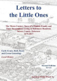 Letters to Little Ones: The Three Century Story of a Pioneer Family and Their Descendants Living in Baltimore Hundred, Sussex County, Delaware