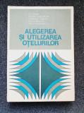 ALEGEREA SI UTILIZAREA OTELURILOR - Chesa, Lascu-Simion