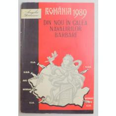 ROMANIA 1989' DIN NOU IN CALEA NAVALIRILOR BARBARE de ANGELA BACESCU , 1994