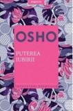 Osho. Puterea iubirii/Osho