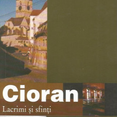 Lacrimi si sfinti - Emil Cioran