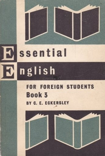 E.C. Eckersley - Essential English for foreign students ( Book 3 )