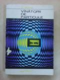 Vanatorii de particule - V. RIDNIK ,editie 1968