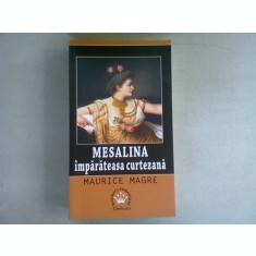 MESALINA IMPARATEASA CURTEZANA - MAURICE MAGRE