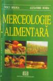 MERCEOLOGIE ALIMENTARA, ED. A II-A de NEICU BOLOGA, ALEXANDRU BURDA, 2008