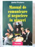 MANUAL DE COMUNICARE SI NEGOCIERE IN AFACERI - Vol. II Negocierea, St. Prutianu