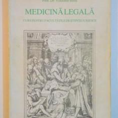 CURS DE MEDICINA LEGALA PENTRU FACULTATEA DE STIINTE JURIDICE 1995-PROF.UNIV.DR.VLADIMIR BELIS