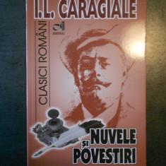I. L. CARAGIALE - NUVELE SI POVESTIRI