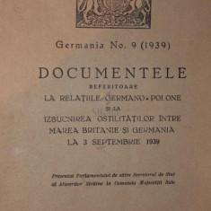 DOCUMENTELE REFERITOARE LA RELETIILE GERMANO - POLONE SI LA IZBUCNIREA OSTILITATILOR INTRE MAREA BRITANIE SI GERMANIA LA 3 SEPTEMBRIE 1939 - ***