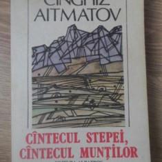 CANTECUL STEPEI, CANTECUL MUNTILOR - CINGHIZ AITMATOV