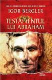 Testamentul lui Abraham. Editie brosata/Igor Bergler
