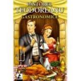 Gastronomice- Pastorel Teodoreanu