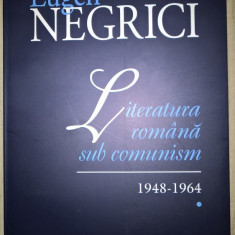 Eugen Negrici - Literatura romana sub comunism 1948-1964 (2010)