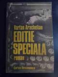 Editie Speciala - Vartan Arachelian ,547127