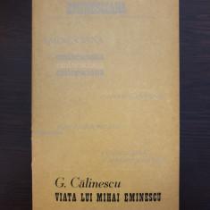 VIATA LUI MIHAI EMINESCU - G. Calinescu (editura Junimea)