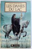 LES DAMES DU LAC par MARION ZIMMER BRADLEY , 1986