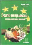 Politici si piete agricole - reforma si integrare europeana - Letitia Zahiu