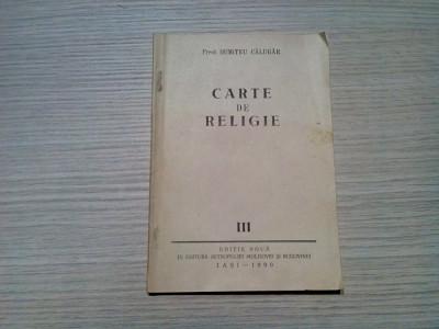 CARTE DE RELIGIE (p. III) - Dumitru Calugar - 1990, 73 p. foto