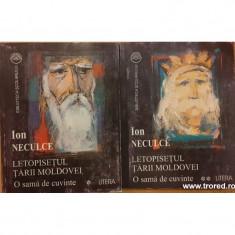 Letopisetul Tarii Moldovei. O sama de cuvinte 2 volume