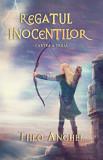 Regatul inocentilor. Cartea a treia/Theo Anghel