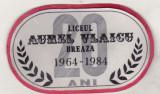 bnk div - Ecuson Liceul Aurel Vlaicu Breaza 1964-1984 - carton