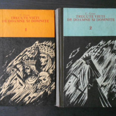 C. GANE - TRECUTE VIETI DE DOAMNE SI DOMNITE 2 volume, editie integrala