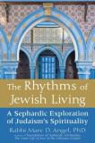 The Rhythms of Jewish Living: A Sephardic Exploration of Judaism's Spirituality