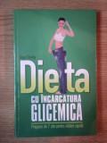DIETA CU INCARCATURA GLICEMICA . PROGRAM DE 7 ZILE PENTRU SLABIRE RAPIDA de NIGEL DENBY , 2011