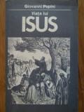 Viata Lui Isus - Giovanni Papini ,307950
