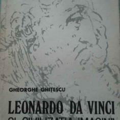 Leonardo Da Vinci Si Civilizatia Imaginii - Gheorghe Ghitescu ,293645