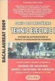 Bacalaureat 2009. Ghid de pregatire tehnic electric I/Maria Tanase, Vasile Borza, Nina Ciobanu, E. T. Constantin, B. David, L. Dobrescu, I. Filip, F.