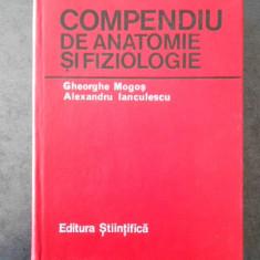 GHEORGHE MOGOS, ALEXANDRU IANCULESCU - COMPENDIU DE ANATOMIE SI FIZIOLOGIE