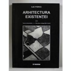 ARHITECTURA EXISTENTEI, VOL II de ILIE PARVU , 2001