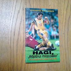"HAGI, ""STAPANUL MIRACOLELOR"" - Gheorghe Nicolaescu - 1998, 191 p., Alta editura"