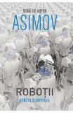 Robotii 5: Robotii si Imperiul - Isaac Asimov