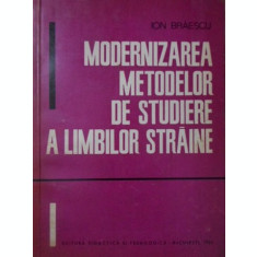 MODERNIZAREA METODELOR DE STUDIERE A LIMBILOR STRAINE-ION BRAESCU