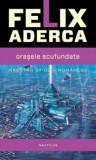 Orasele scufundate/Felix Aderca