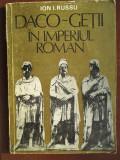 Daco-getii in imperiul roman-Ion I.Russu
