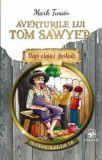 Aventurile lui Tom Sawyer. Mari clasici ilustrati/Mark Twain, ARC