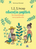 1,2,3, încep educația pozitivă. De ce funcționează, cum și pentru cine